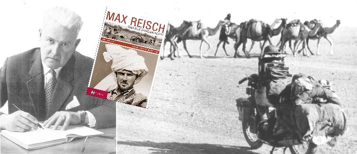 Ein Leben als Abenteurer: Max Reisch